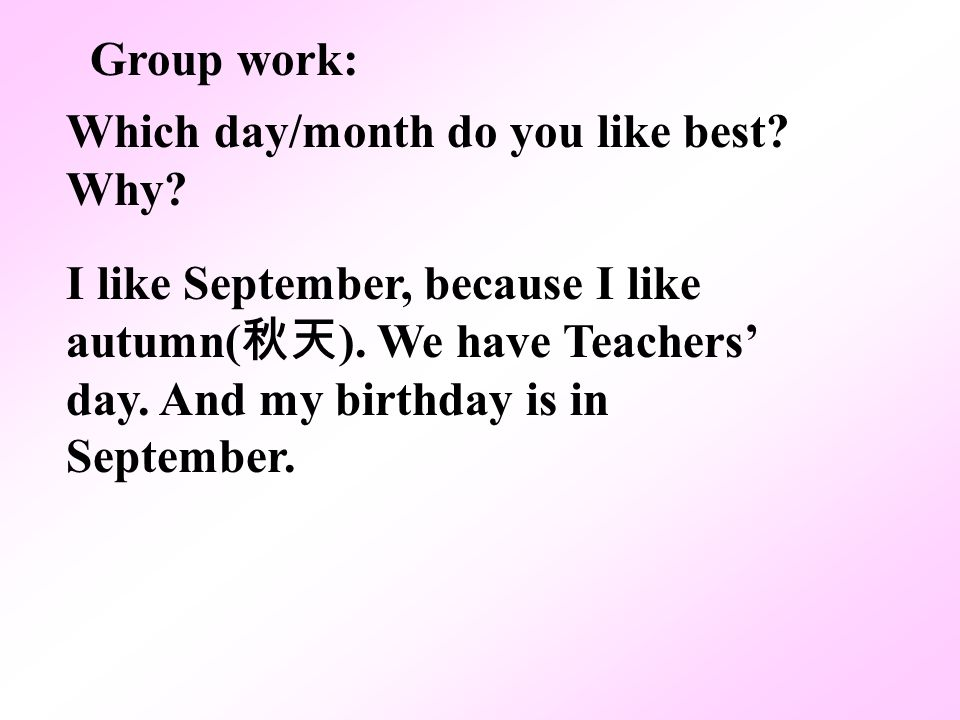 Group work: Which day/month do you like best Why