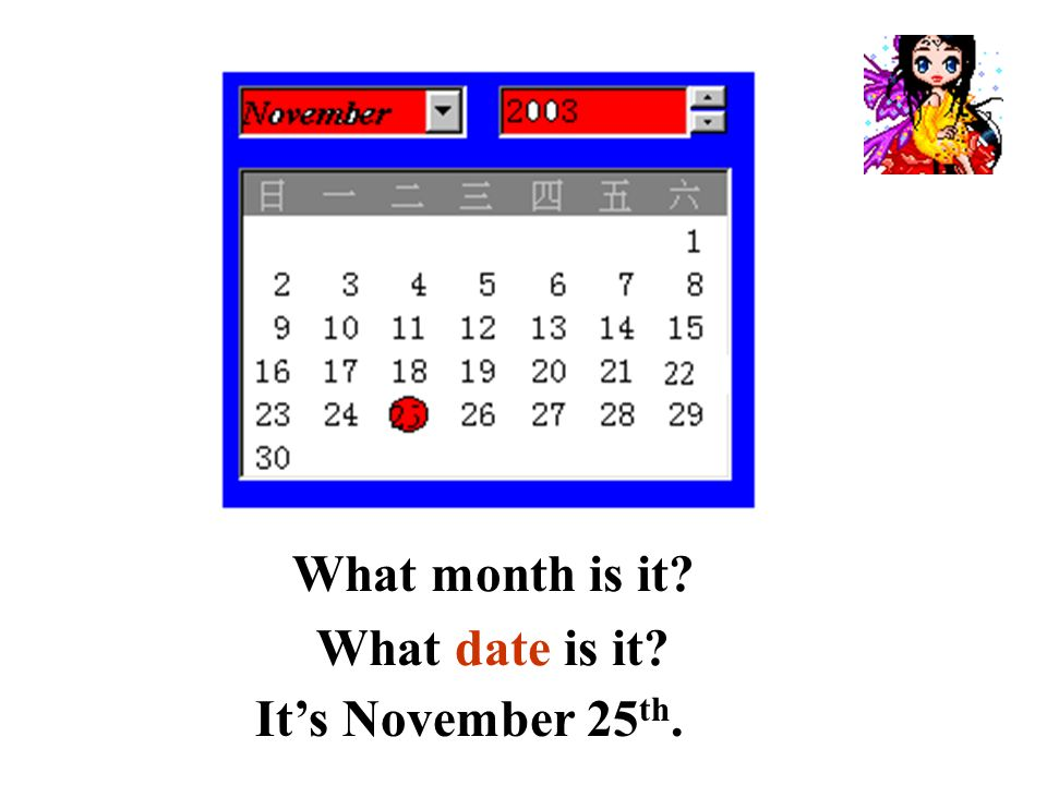What month is it What date is it