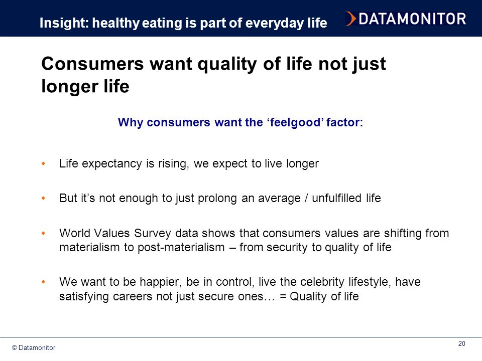 Consumers want quality of life not just longer life