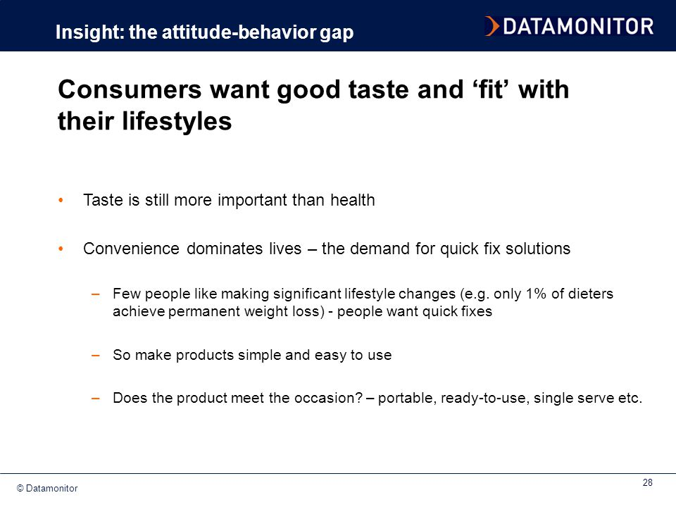 Consumers want good taste and 'fit' with their lifestyles