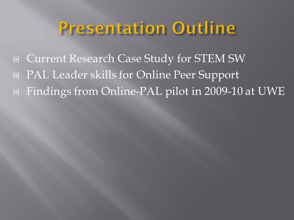 Presentation Outline Current Research Case Study for STEM SW