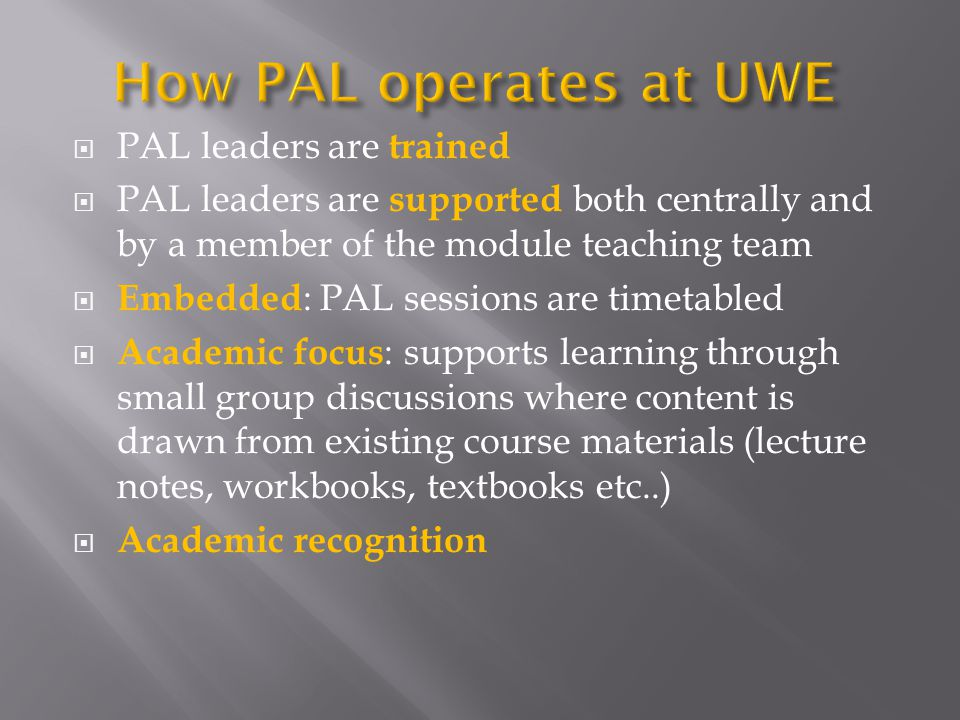 How PAL operates at UWE PAL leaders are trained