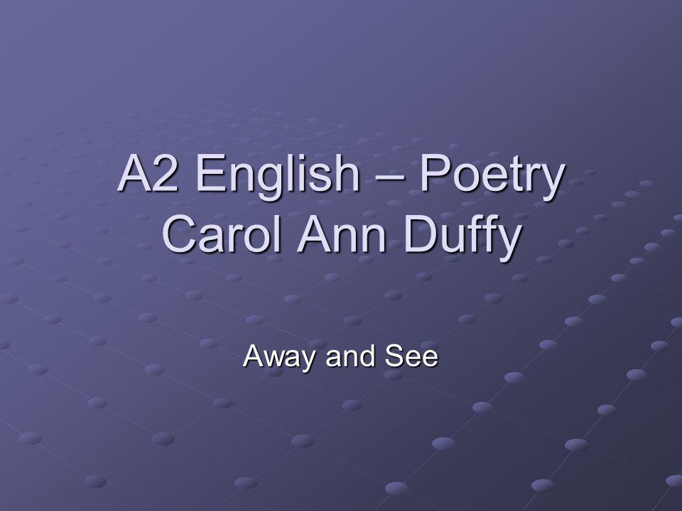 A2 English – Poetry Carol Ann Duffy