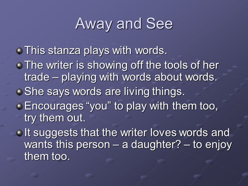 Away and See This stanza plays with words.