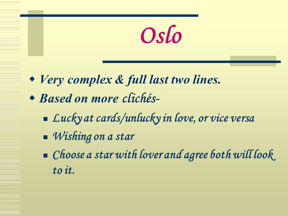 Oslo Very complex & full last two lines. Based on more clichés-
