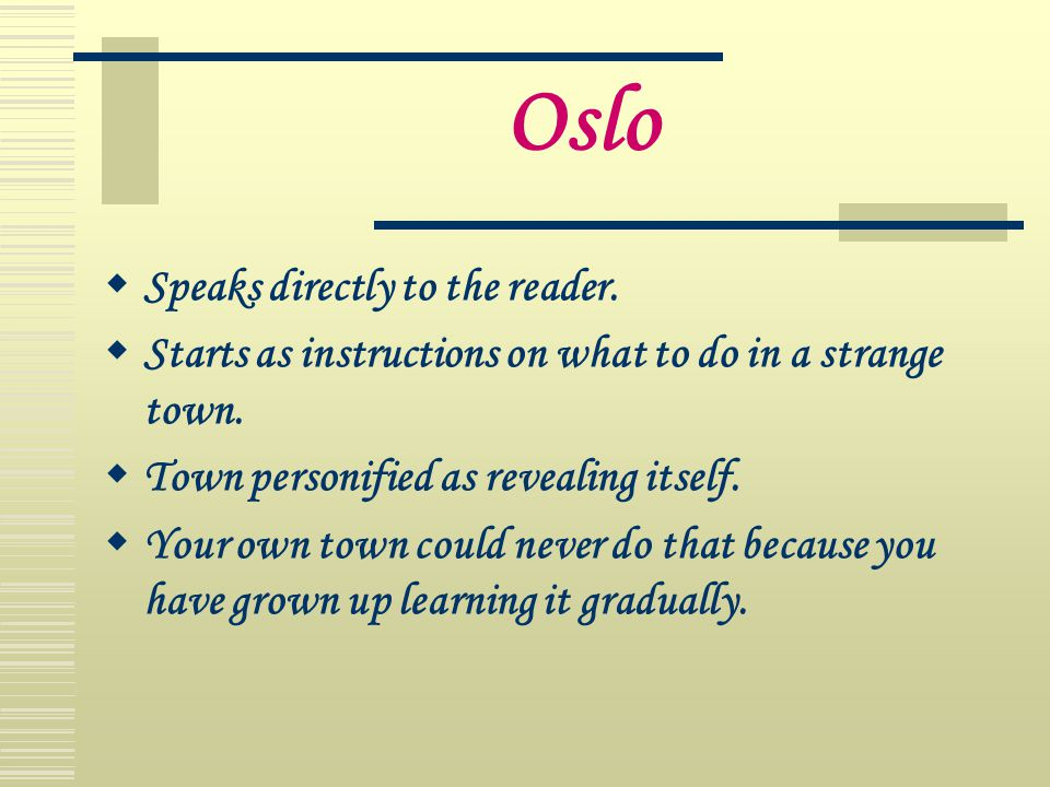 Oslo Speaks directly to the reader.