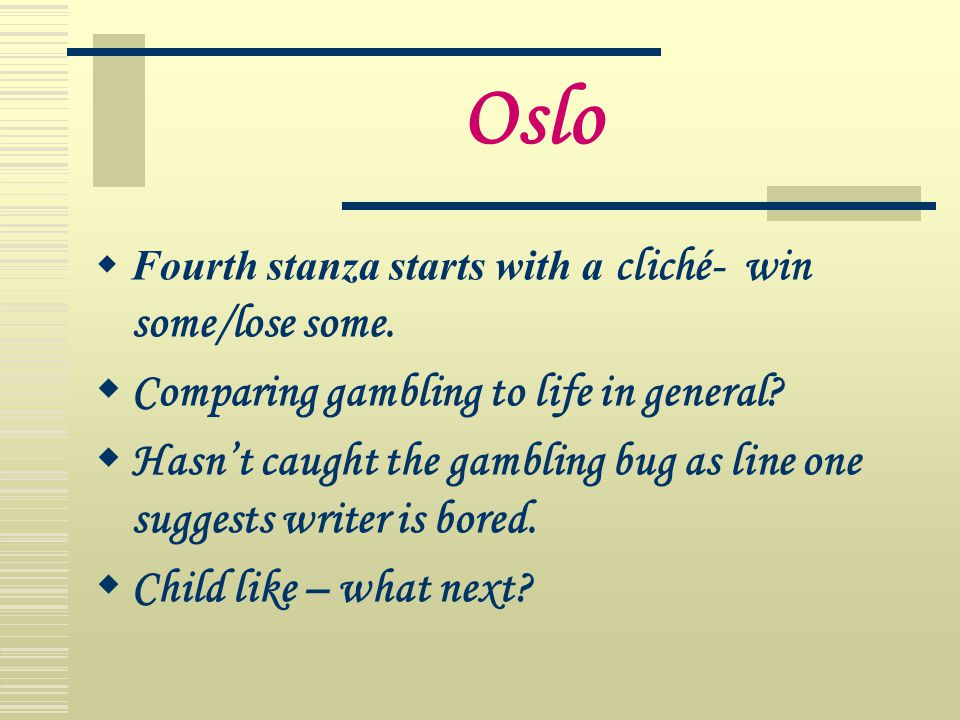 Oslo Comparing gambling to life in general