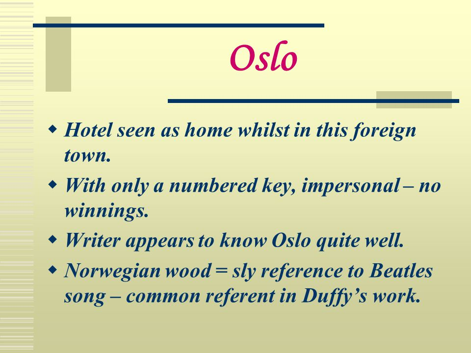 Oslo Hotel seen as home whilst in this foreign town.