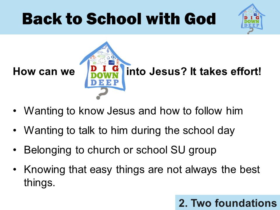 Back to School with God How can we into Jesus It takes effort!