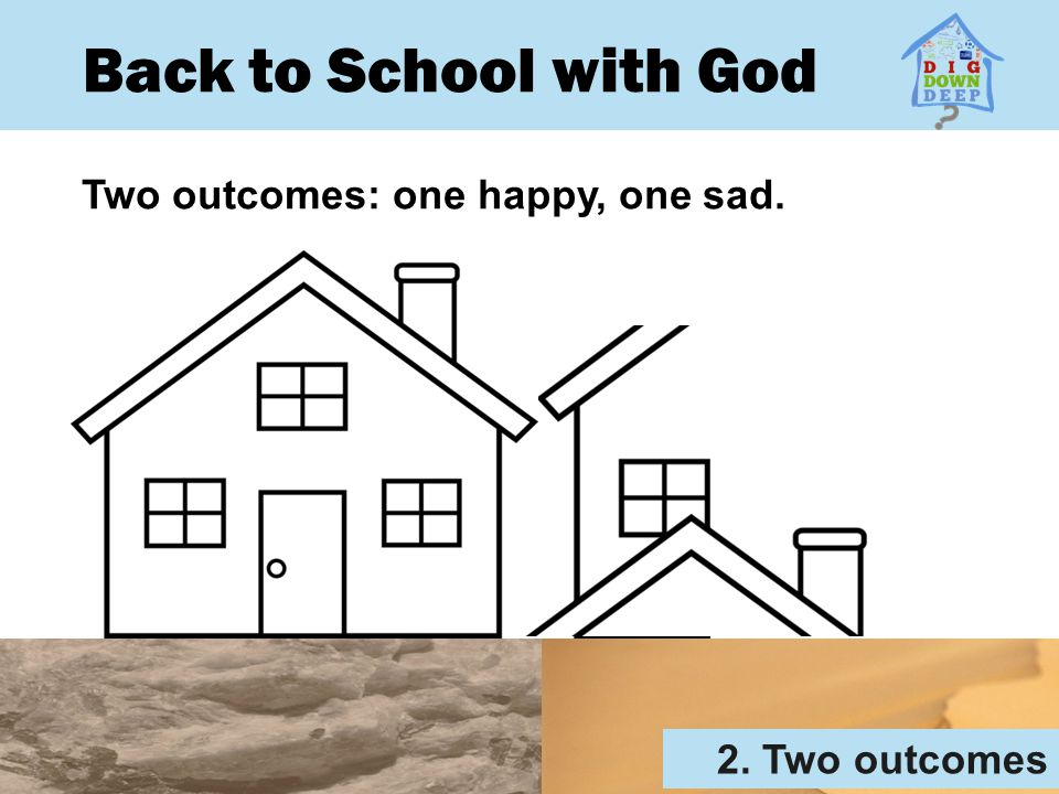 Back to School with God Two outcomes: one happy, one sad.