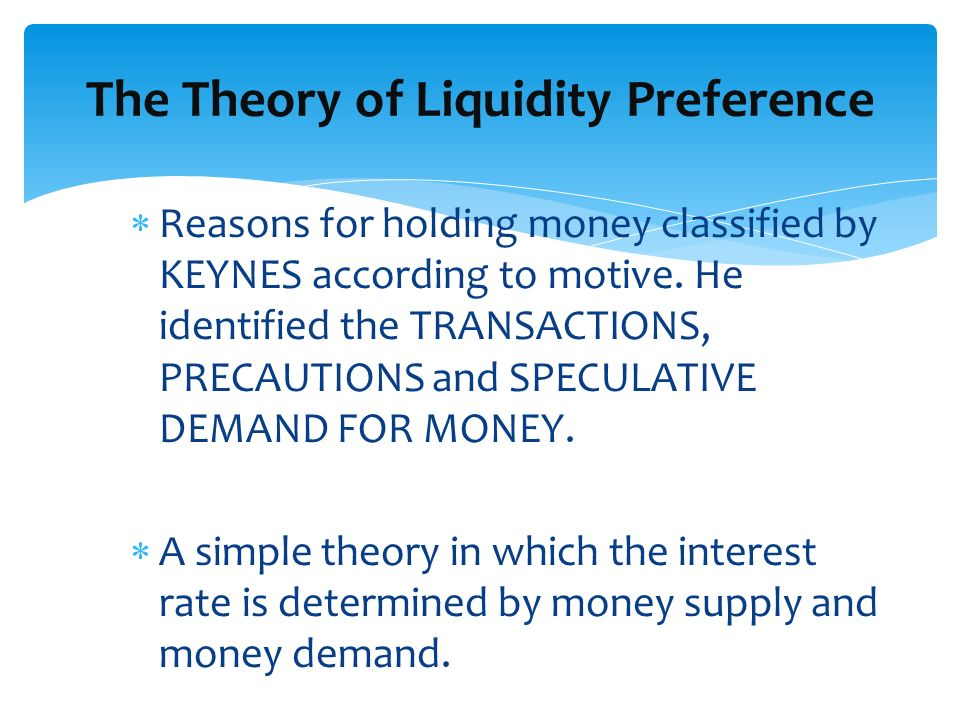 The Theory of Liquidity Preference