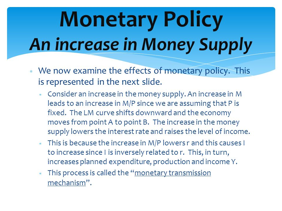 Monetary Policy An increase in Money Supply