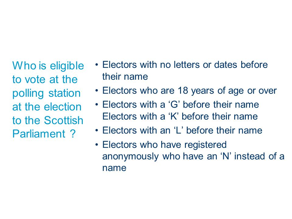 Who is eligible to vote at the polling station at the election to the Scottish Parliament