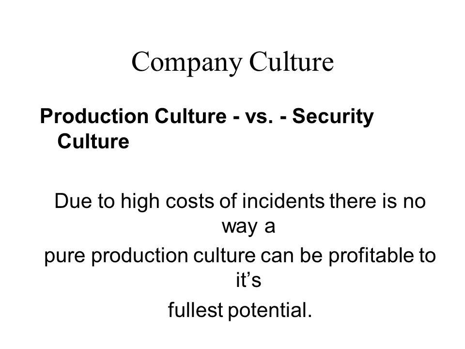 Company Culture Production Culture - vs. - Security Culture
