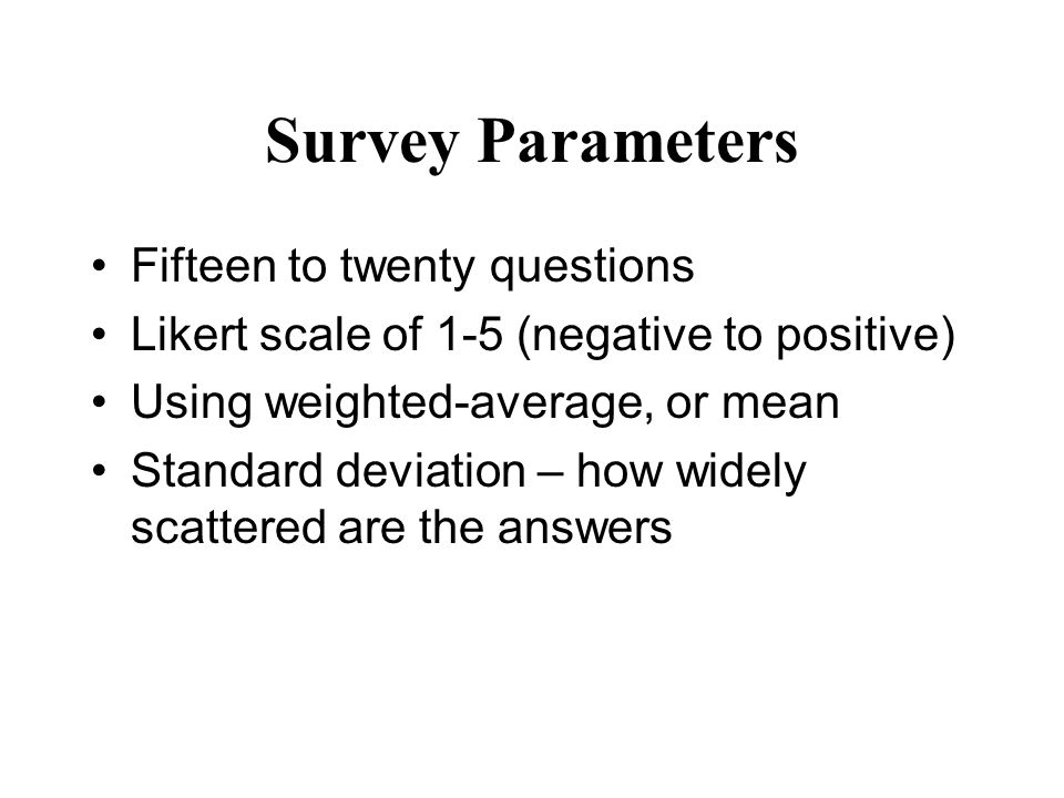 Survey Parameters Fifteen to twenty questions