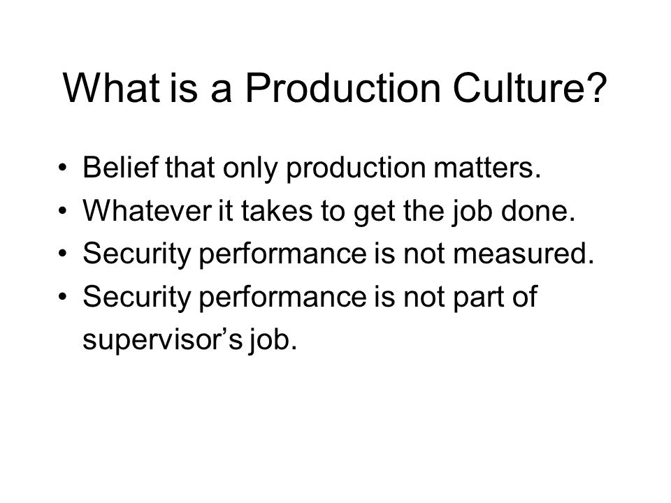 What is a Production Culture