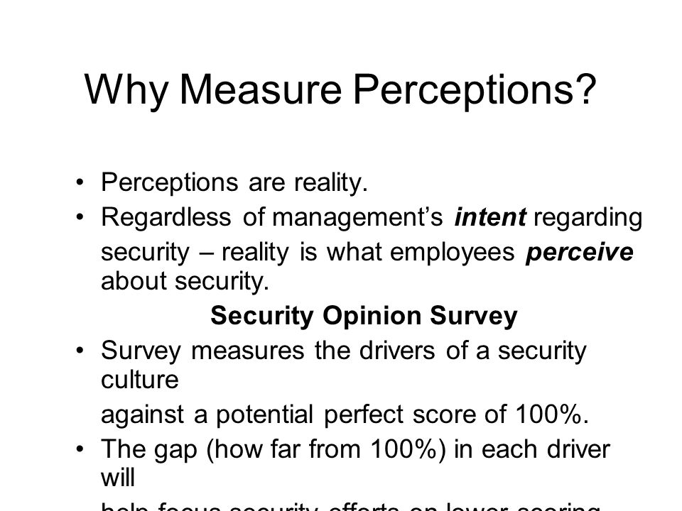 Why Measure Perceptions