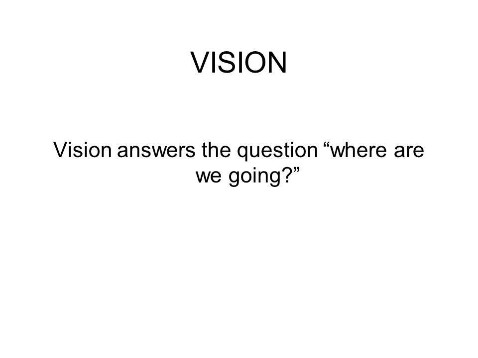Vision answers the question where are we going