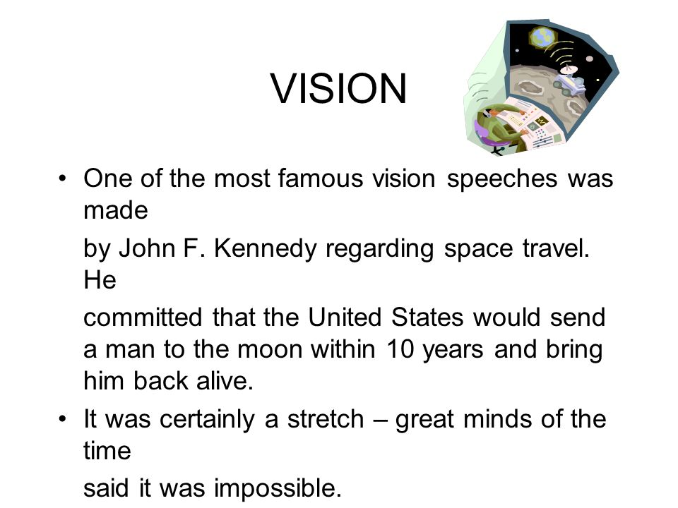 VISION One of the most famous vision speeches was made