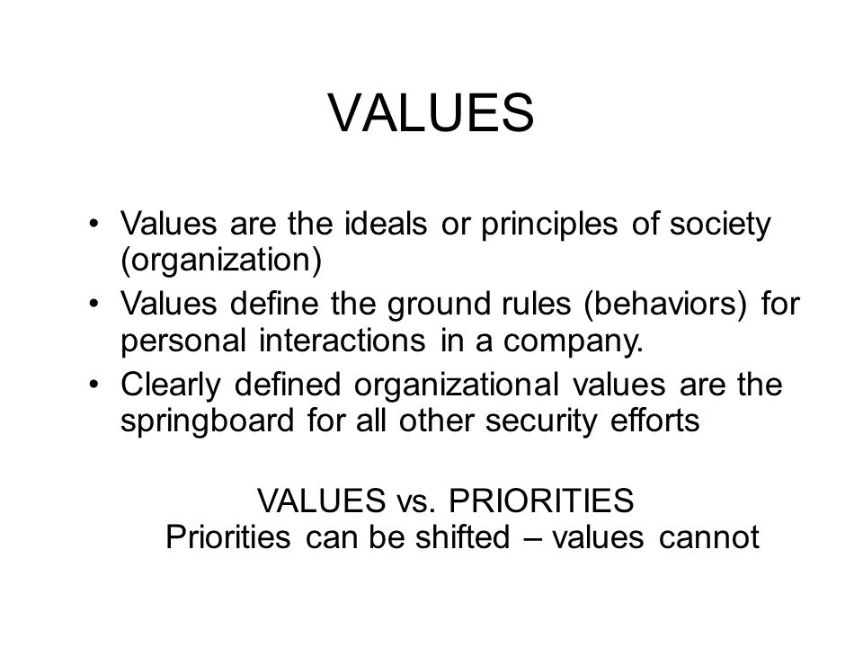 VALUES vs. PRIORITIES Priorities can be shifted – values cannot
