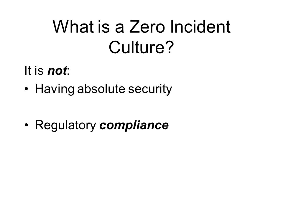What is a Zero Incident Culture