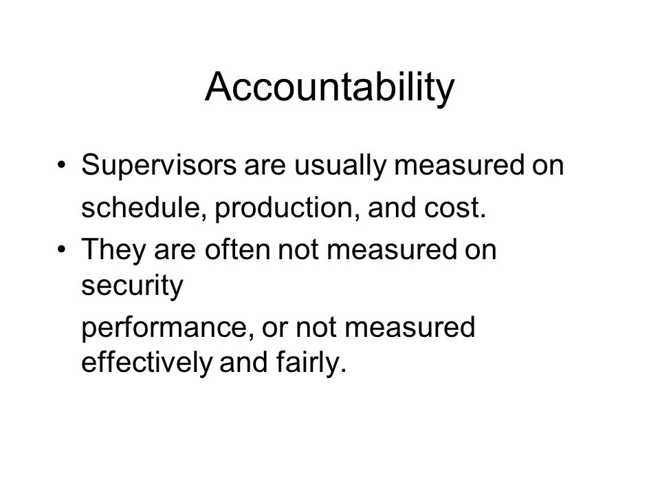 Accountability Supervisors are usually measured on