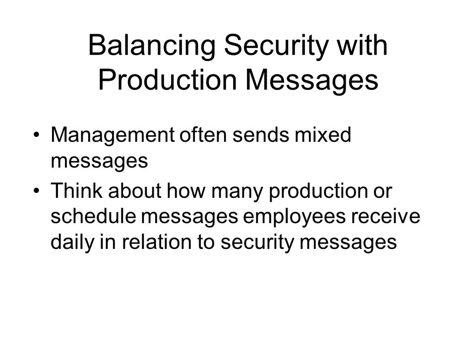 Balancing Security with Production Messages