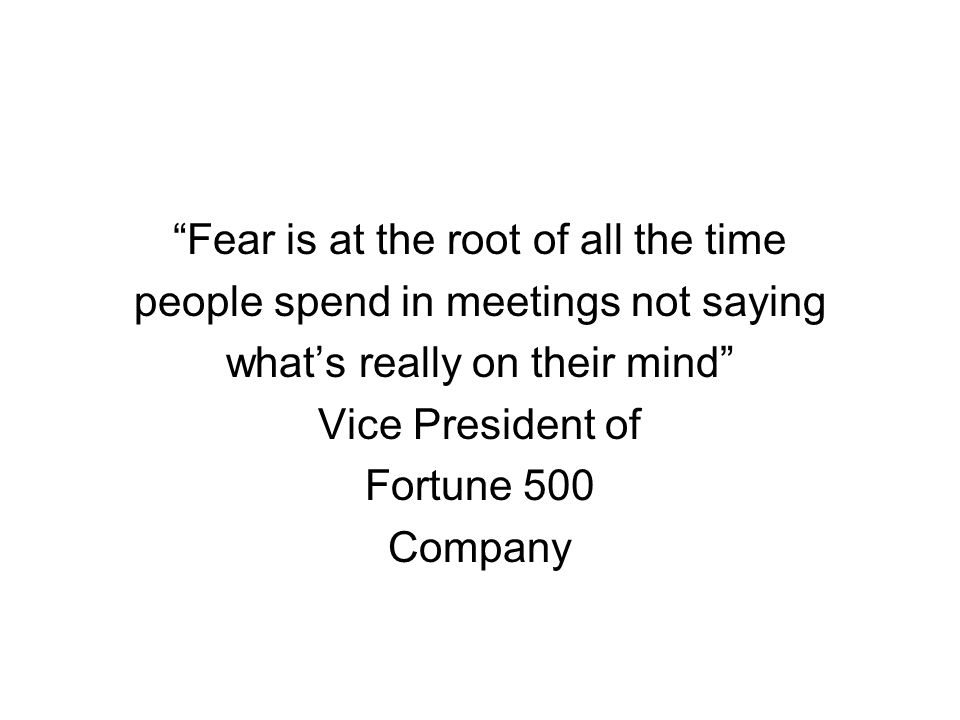 Fear is at the root of all the time