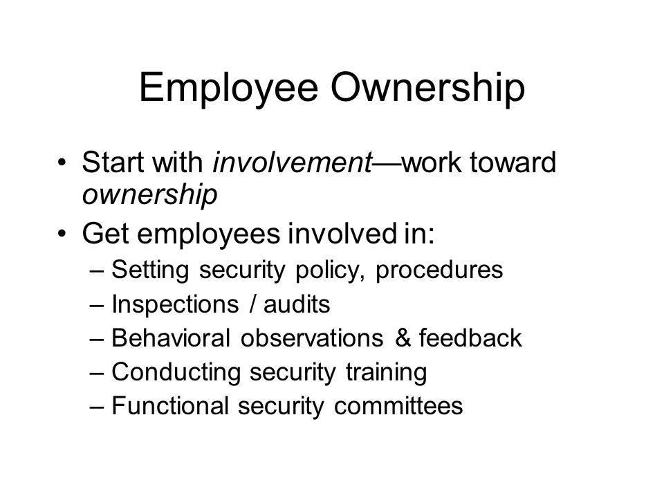 Employee Ownership Start with involvement—work toward ownership