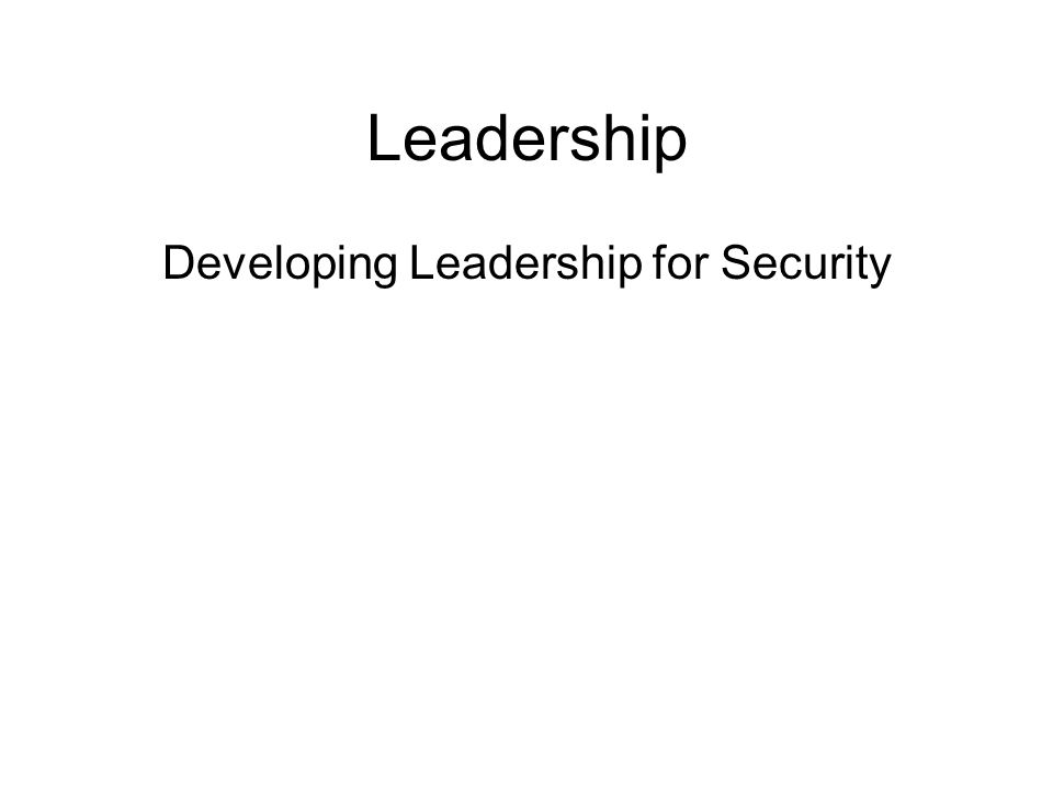 Developing Leadership for Security