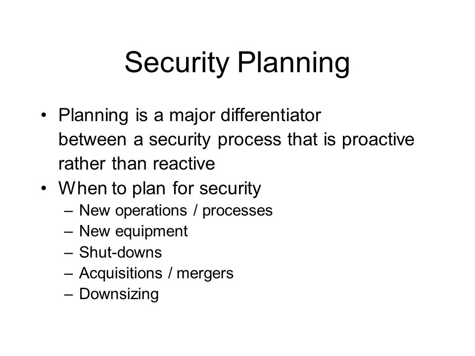 Security Planning Planning is a major differentiator