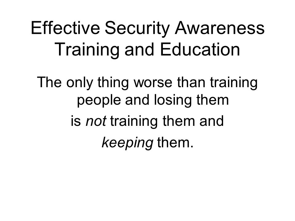 Effective Security Awareness Training and Education