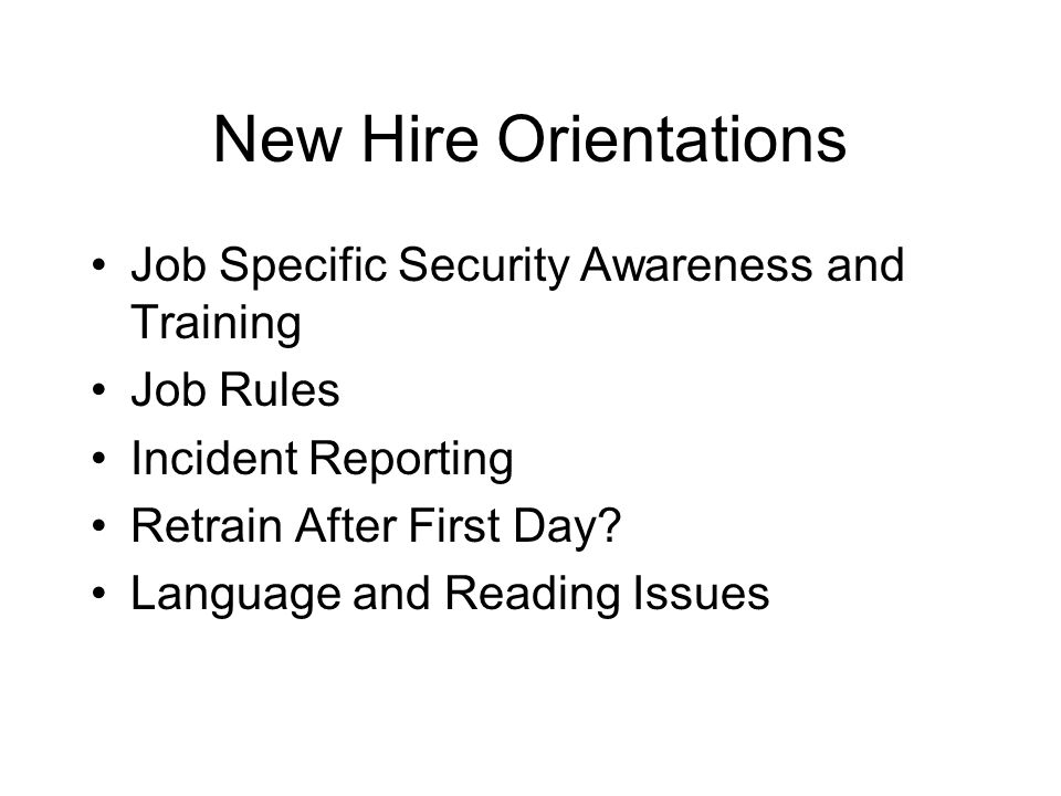 New Hire Orientations Job Specific Security Awareness and Training