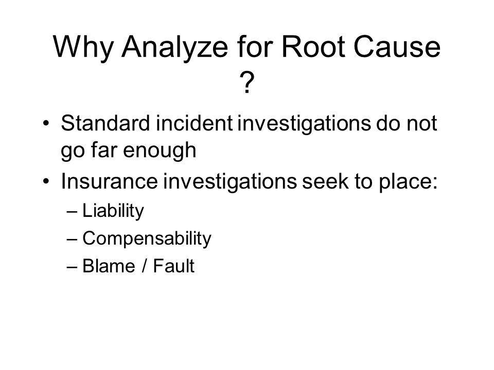Why Analyze for Root Cause