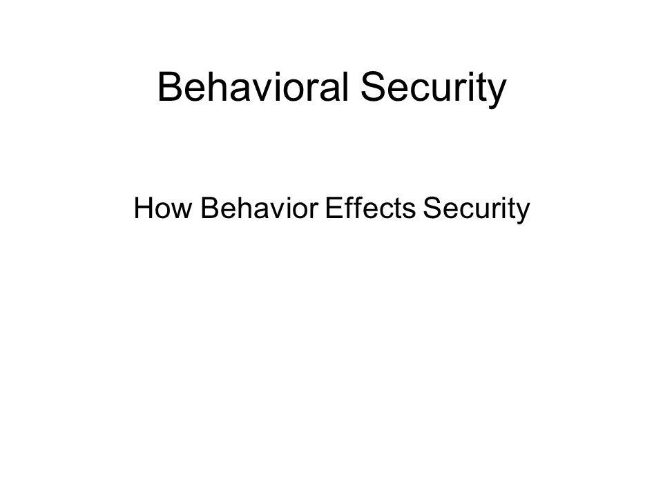 How Behavior Effects Security