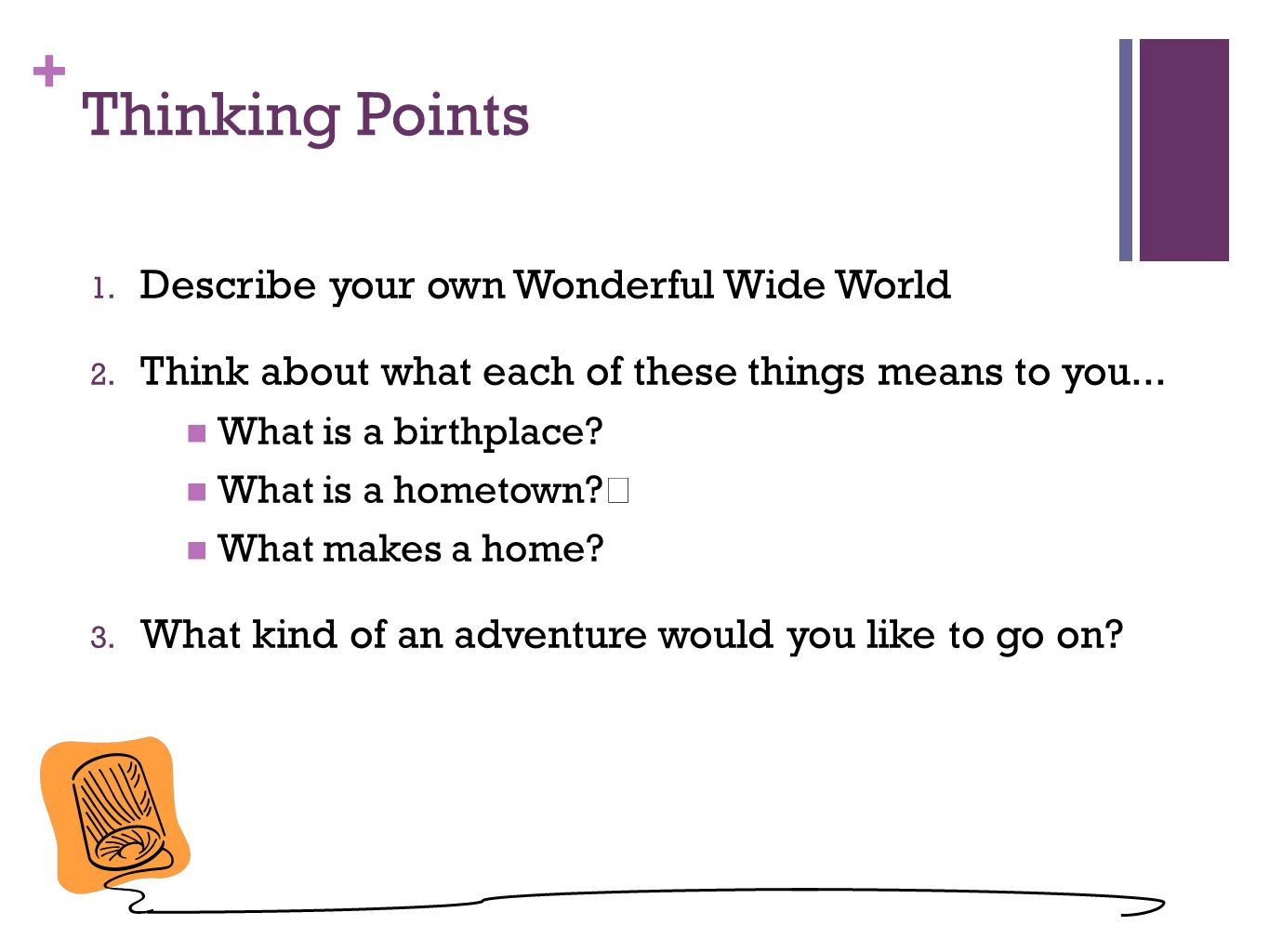 Thinking Points Describe your own Wonderful Wide World