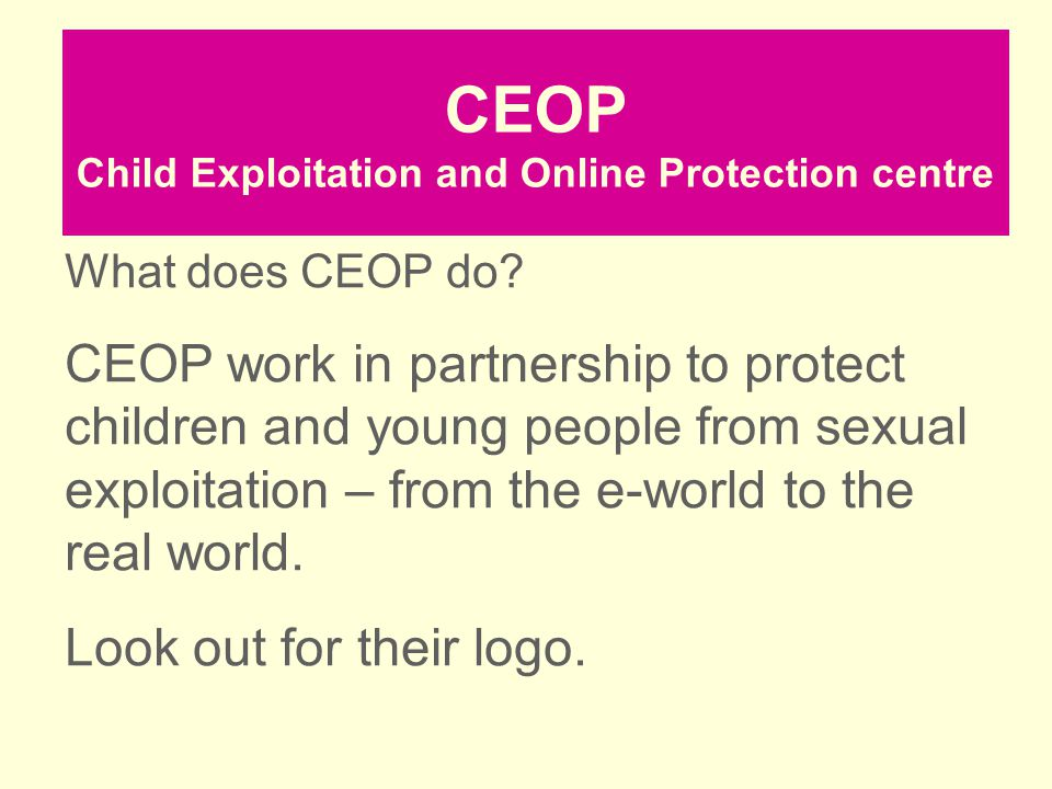 CEOP Child Exploitation and Online Protection centre