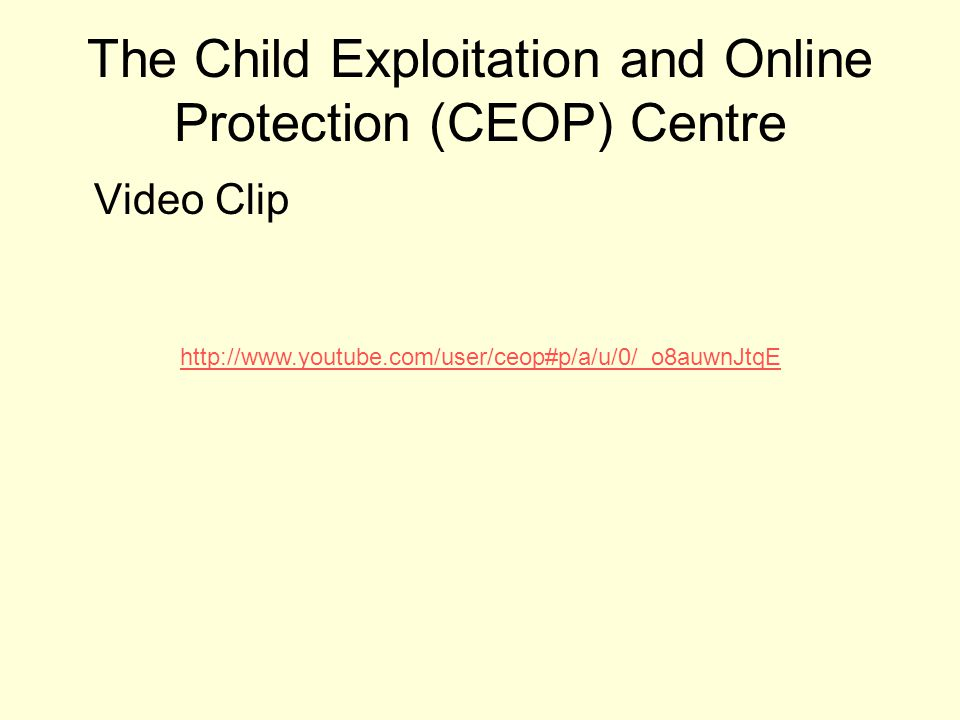 The Child Exploitation and Online Protection (CEOP) Centre