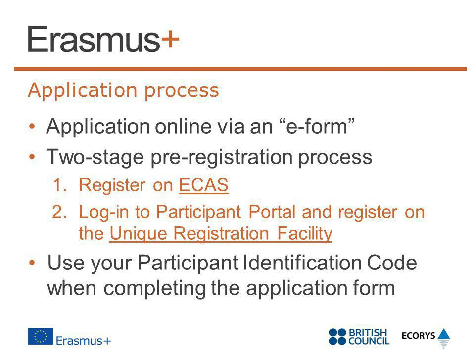 Application online via an e-form Two-stage pre-registration process
