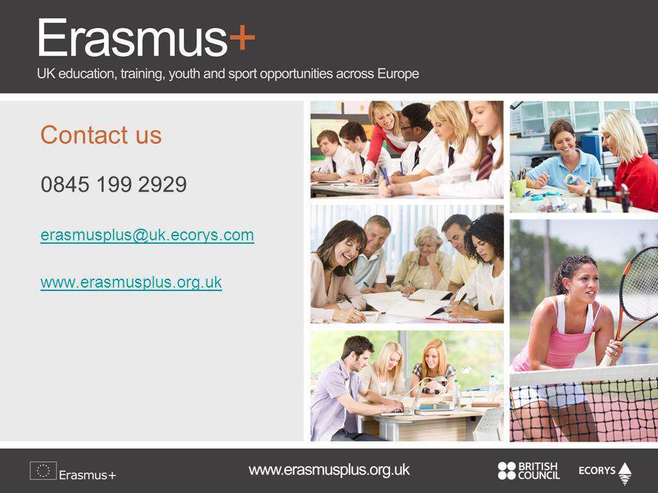 0845 199 2929 erasmusplus@uk.ecorys.com www.erasmusplus.org.uk