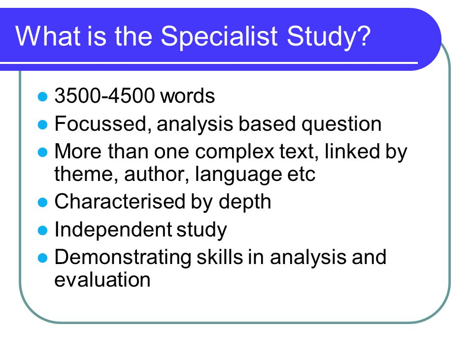 What is the Specialist Study