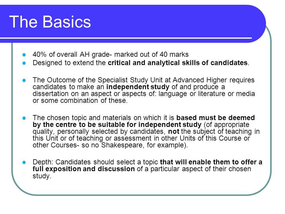 The Basics 40% of overall AH grade- marked out of 40 marks