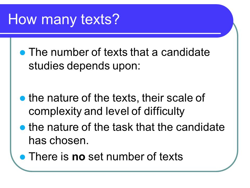How many texts The number of texts that a candidate studies depends upon: