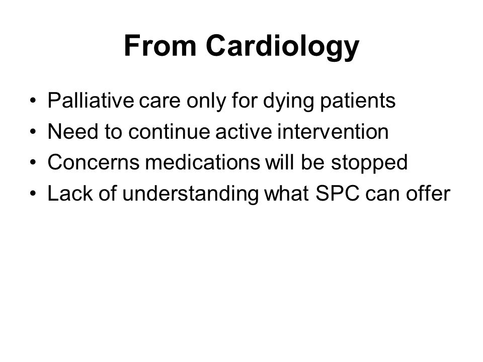 From Cardiology Palliative care only for dying patients