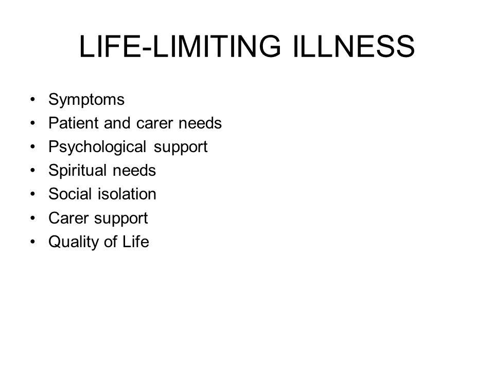 LIFE-LIMITING ILLNESS