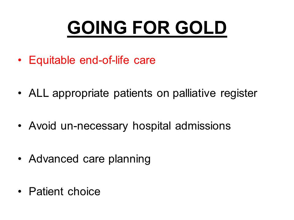 GOING FOR GOLD Equitable end-of-life care