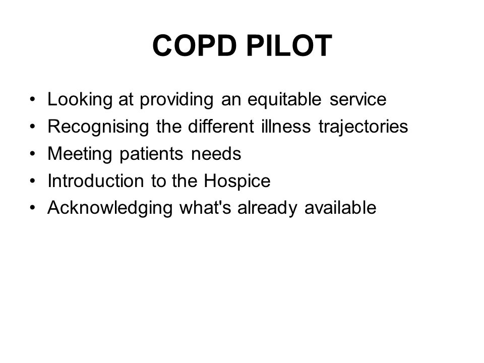 COPD PILOT Looking at providing an equitable service