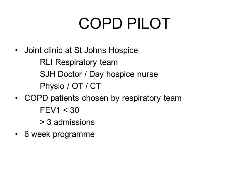 COPD PILOT Joint clinic at St Johns Hospice RLI Respiratory team