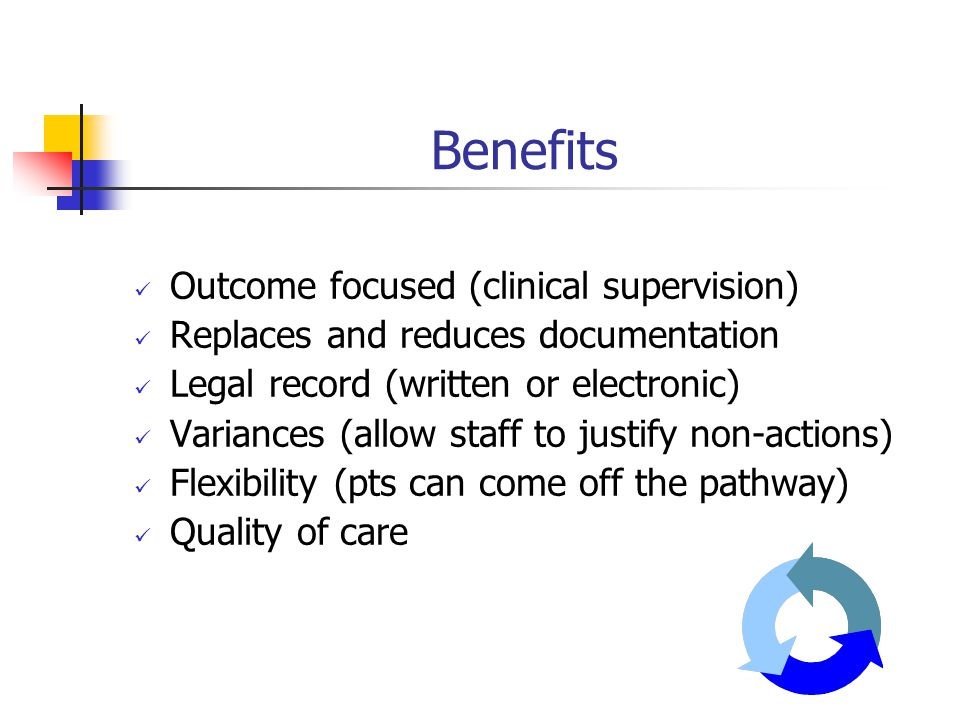 Benefits Outcome focused (clinical supervision)