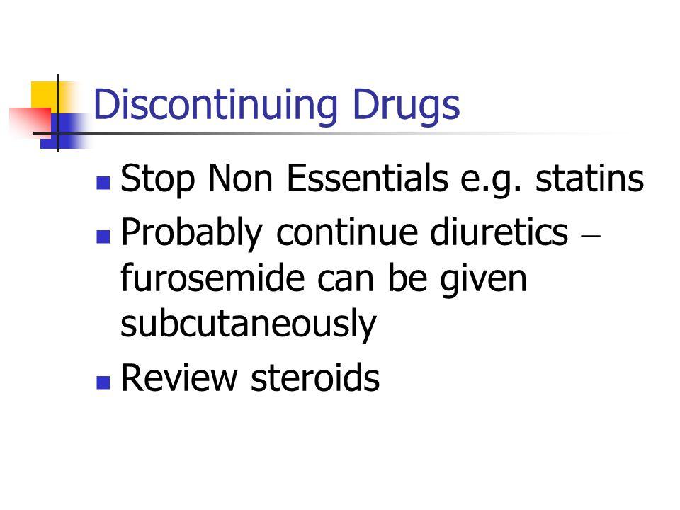 Discontinuing Drugs Stop Non Essentials e.g. statins